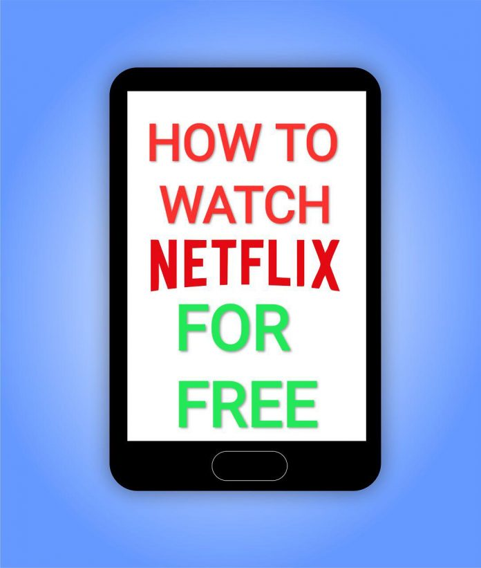 How To Watch Netflix For Free
